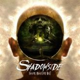 SHADOWSIDE - Inner Monster Out